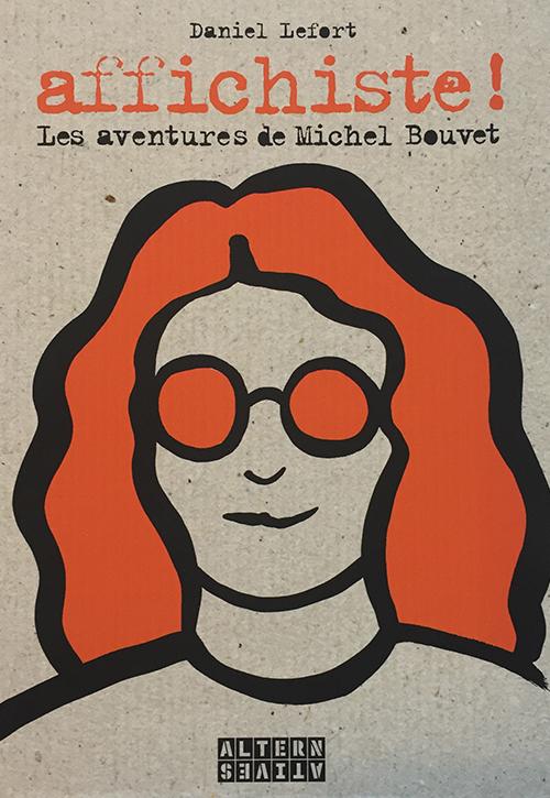 Affichiste ! Les aventures de Michel Bouvet