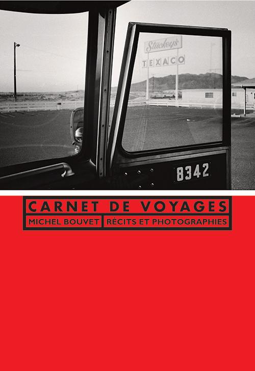 Carnet de voyages. Michel Bouvet. Récits et photographies