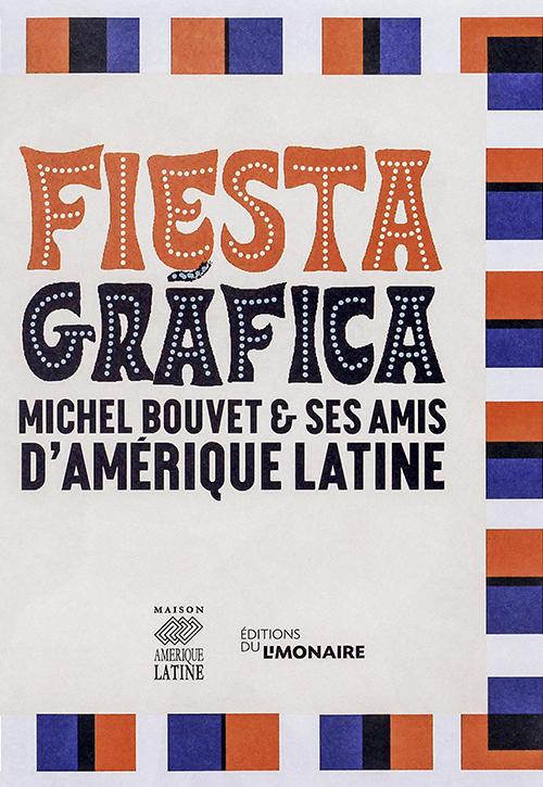 Fiesta gráfica, Michel Bouvet & ses amis d'Amérique latine